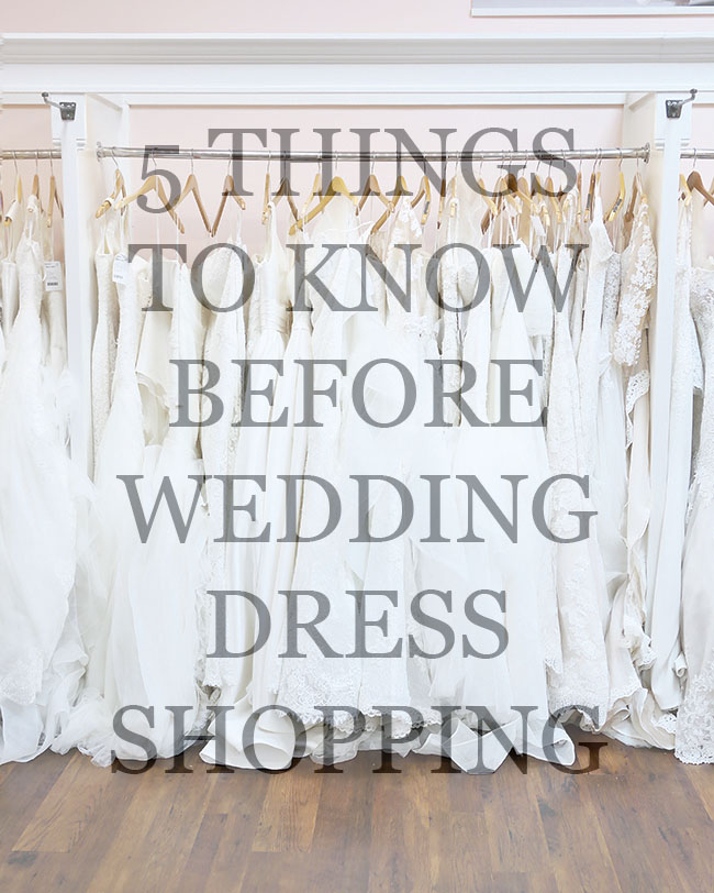 5 THINGS TO KNOW BEFORE WEDDING DRESS SHOPPING